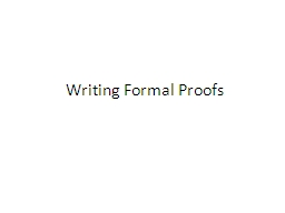 Writing Formal Proofs PowerPoint PPT Presentation