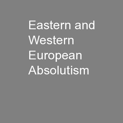 Eastern and Western European Absolutism PowerPoint PPT Presentation