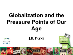G lobalization and the Pressure Points of Our Age