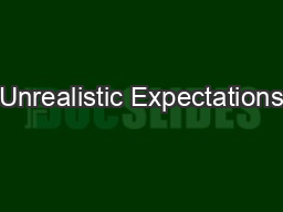 Unrealistic Expectations PowerPoint PPT Presentation