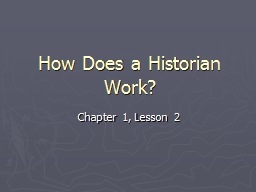 How Does a Historian Work?