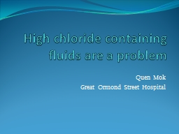 High chloride containing fluids are a problem