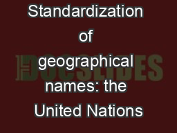 Standardization of geographical names: the United Nations PowerPoint PPT Presentation