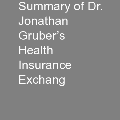 Summary of Dr. Jonathan Gruber's Health Insurance Exchang PowerPoint PPT Presentation