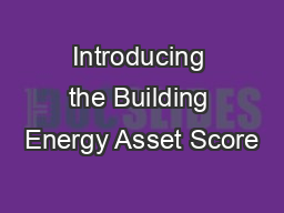 Introducing the Building Energy Asset Score PowerPoint PPT Presentation