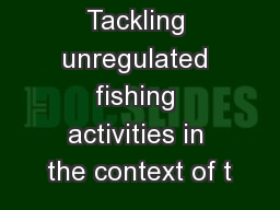 Tackling unregulated fishing activities in the context of t