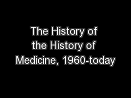 The History of the History of Medicine, 1960-today