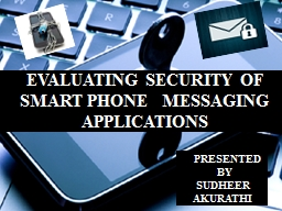 EVALUATING SECURITY OF      SMART PHONE   MESSAGING     APP