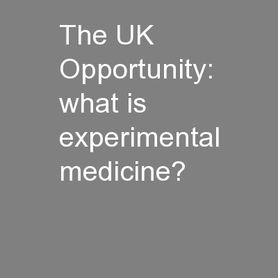 The UK Opportunity: what is experimental medicine?