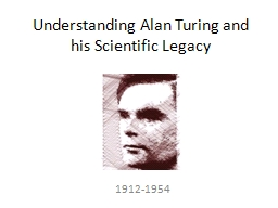 Understanding Alan Turing and his Scientific Legacy
