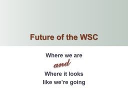 and Future of the WSC