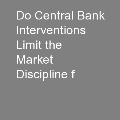 Do Central Bank Interventions Limit the Market Discipline f