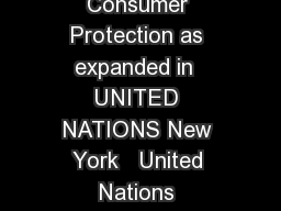 Department of Economic and Social Affairs United Nations Guidelines for Consumer Protection as expanded in  UNITED NATIONS New York   United Nations guidelines for consumer protection as expanded in PowerPoint PPT Presentation