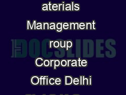 Heads of Material Management orporate aterials Management roup Corporate Office Delhi Shri S K Garg EDMM CMMG Email id edcmmggmail