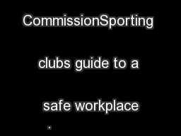 Australian Sports CommissionSporting clubs guide to a safe workplace .