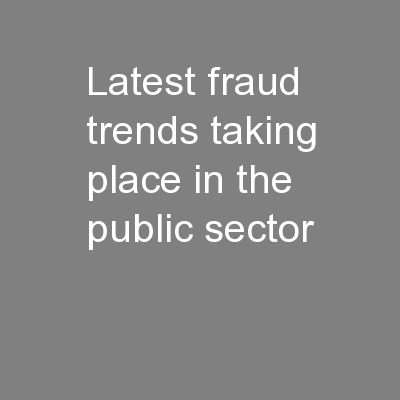 Latest fraud trends taking place in the public sector