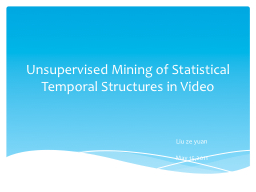 Unsupervised Mining of Statistical Temporal Structures in V