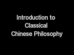 Introduction to Classical Chinese Philosophy PowerPoint PPT Presentation