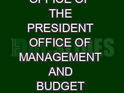 EXECUTIVE OFFICE OF THE PRESIDENT OFFICE OF MANAGEMENT AND BUDGET WASHINGTON D