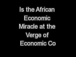 Is the African Economic Miracle at the Verge of Economic Co