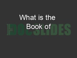 What is the Book of PowerPoint PPT Presentation