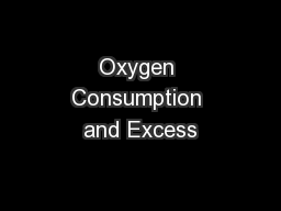 Oxygen Consumption and Excess