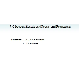 7.0 Speech Signals and Front-end Processing PowerPoint PPT Presentation