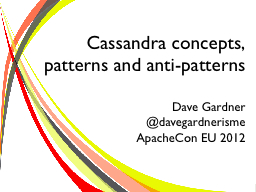 Cassandra concepts, patterns and anti-patterns