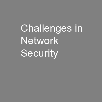 Challenges in Network Security