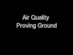 Air Quality Proving Ground PowerPoint PPT Presentation