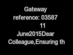 Gateway reference: 03587         11 June2015Dear Colleague,Ensuring th