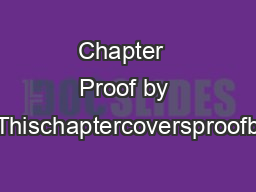 Chapter  Proof by Contradiction Thischaptercoversproofbycontradiction