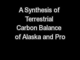 A Synthesis of Terrestrial Carbon Balance of Alaska and Pro