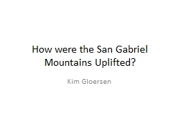 How were the San Gabriel Mountains Uplifted?
