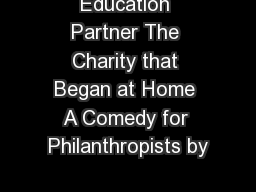 Education Partner The Charity that Began at Home A Comedy for Philanthropists by