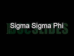 Sigma Sigma Phi PowerPoint PPT Presentation