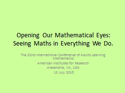 Opening Our Mathematical Eyes: Seeing Maths in Everything W