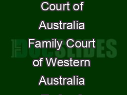 Client ID File number Filed at Filed on Court date Location Filed in Family Court of Australia Family Court of Western Australia Federal Circuit Court of Australia Other specify Please type or print PowerPoint PPT Presentation