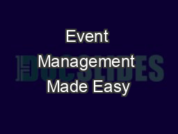 Event Management Made Easy PowerPoint PPT Presentation