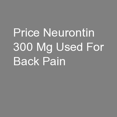 Price Neurontin 300 Mg Used For Back Pain