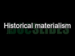 Historical materialism PowerPoint PPT Presentation