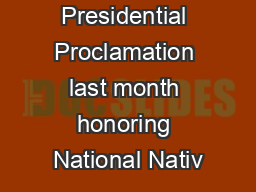 In his Presidential Proclamation last month honoring National Nativ