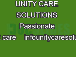 UNITY CARE SOLUTIONS Passionate about care    infounitycaresolutions
