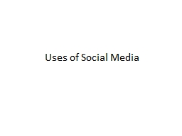 Uses of Social Media PowerPoint PPT Presentation