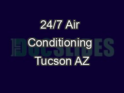 24/7 Air Conditioning Tucson AZ PowerPoint PPT Presentation