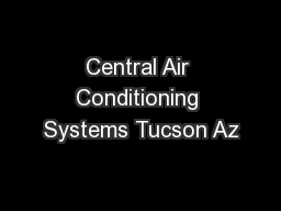 Central Air Conditioning Systems Tucson Az