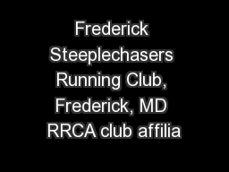 Frederick Steeplechasers Running Club, Frederick, MD RRCA club affilia