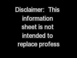 Disclaimer:  This information sheet is not intended to replace profess