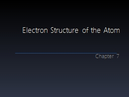Electron Structure of the Atom