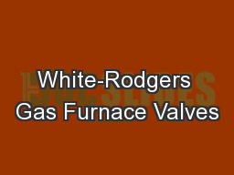 White-Rodgers Gas Furnace Valves